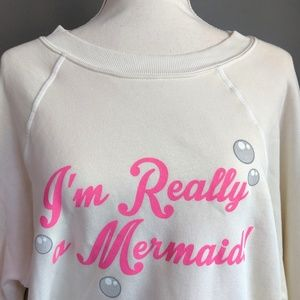 NWOT Wildfox 'I'm Really A Mermaid' Sweatshirt